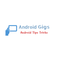 android gigs android tips tricks