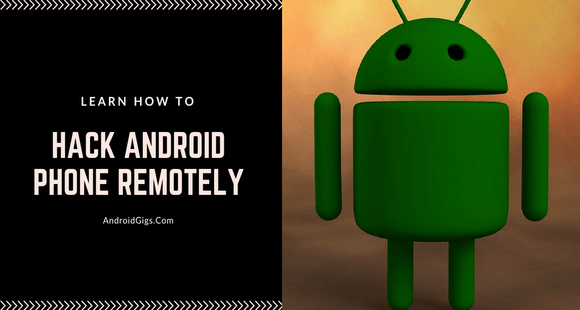 how to hack android phone remotely