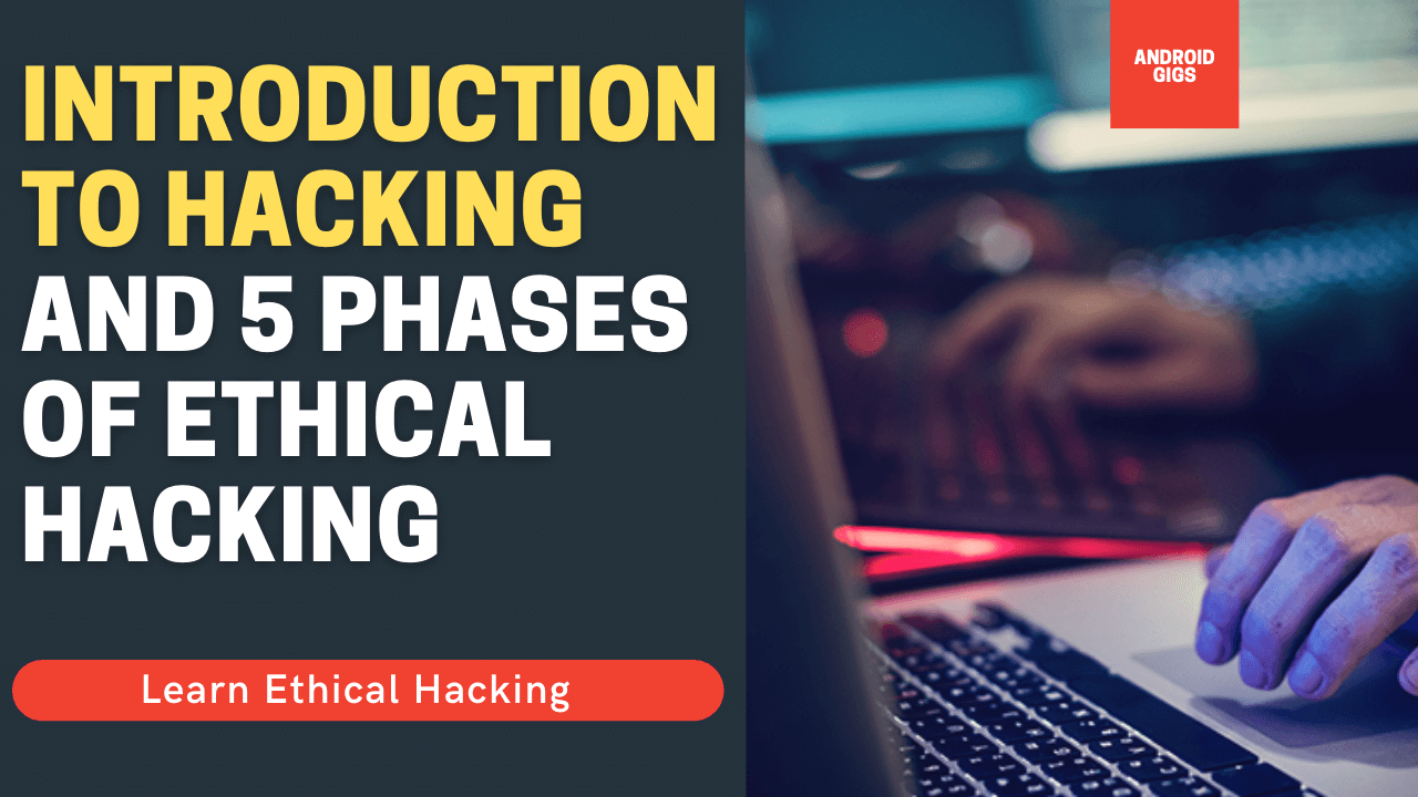 introduction to hacking and five phases of ethical hcaking